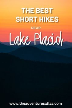 Looking for short hikes near Lake Placid, NY? Here are my top picks for short hikes in the Adirondacks near Lake Placid, Keene Valley, The High Peaks, and more. #adirondacks #adirondackmountainshiking #bestplacesupstatenewyork #newyorktravel #shorthikesadirondacks #lakeplacidnewyork