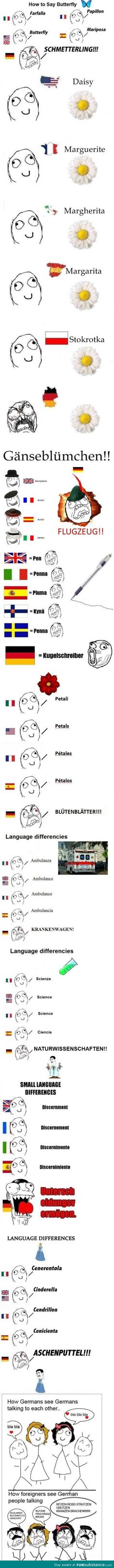 German language. Absolutely hilarious. I feel like I shouldn't be laughing at this so hard.