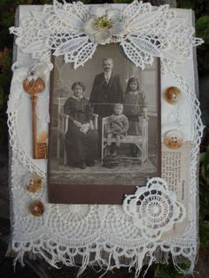 Collage with old photo  -- I would use a rusty key and old buttons and old lace.
