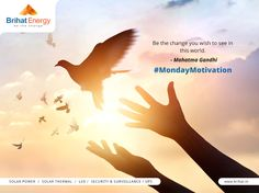 Be the change you wish to see in this world.  - Mahatma Gandhi  #MondayMotivation  Visit: http://www.brihat.in/