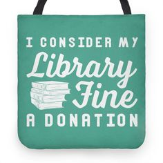 I Consider My Library Fine a... | Tote Bags, Grocery Bags and Canvas Bags | HUMAN
