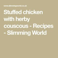 Stuffed chicken with herby couscous - Recipes - Slimming World