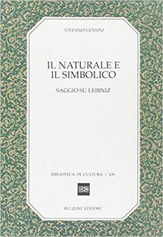 Amazon.it: Il naturale e il simbolico. Saggio su Leibniz - Stefano Gensini - Libri