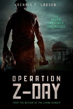 Operation Z-Day by Dennis Larsen - this book is free on Amazon as of April 27, 2014. Click to get it. See more handpicked free Kindle ebooks - judged by their covers fresh every day at www.shelfbuzz.com