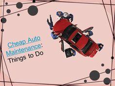 http://www.authorstream.com/Presentation/chaplesannamat-2167785-cheap-auto-maintenance/