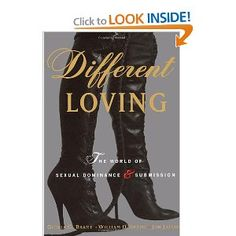 Different Loving: The World of Sexual Dominance and Submission: William Brame, Gloria Brame, Jon Jacobs: 9780679769569: Amazon.com: Books