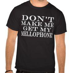 Dont Make Me Get My Mellophone Light