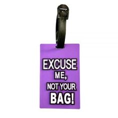 """EXCUSE ME, NOT YOUR BAG!"" LUGGAGE TAG Luggage Straps, Luggage Bags, Travel Bottles, Packing Cubes, Travel Items, Travel Organization, Travel Accessories, Traveling By Yourself, Travel Packing"