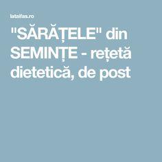 """""""SĂRĂȚELE"""" din SEMINȚE - rețetă dietetică, de post"""