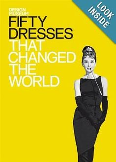 Fifty dresses that changed the world : one of the best coffee table books
