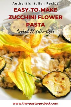 This is a creamy and easy-to.make Italian risotto style pasta. Cooked with zucchini flowers and zucchini, this delicate dish is perfect for when you have guests. Make it on special occasions and for weeknight meals. #italianrecipe #traditionalrecipe #italianpasta #italianrecipe #vegetarian #vegetarianpasta #thepastaprojec Italian Pasta Dishes, Italian Pasta Recipes, Pasta Dinner Recipes, Pasta With Zucchini Flowers, Organic Pasta, Filled Pasta, Cooking Spaghetti, Easy Meals For Kids, Lunch Snacks