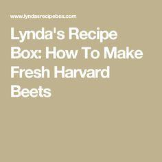 Lynda's Recipe Box: How To Make Fresh Harvard Beets