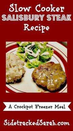 Slow Cooker Salisbury Steak Recipe - a Crockpot Freezer Meal - SidetrackedSarah.com