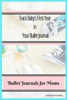 "Let your bullet journal help you keep sane and remember your first year with a new baby. Feeding schedules, doctor appointments, pediatrician recommendations and those ""firsts"" can find a place in your bullet journal for moms. Track baby's first year bullet journal."