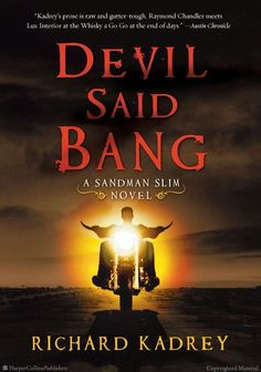 Devil Said Bang: A Sandman Slim Novel by Richard Kadrey