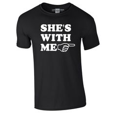 She's With Me T-Shirt - Funny Valentines Day Tee Shirt