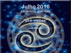 """A Astrologia da Escolha Iluminada: """"pré-visões"""" para Julho 2016 - e para o resto da V..."""
