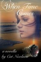 When Time Comes, an ebook by Cat Nicolaou at Smashwords