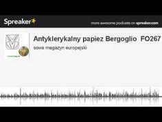 Antyklerykalny papiez Bergoglio  FO267 (made with Spreaker)