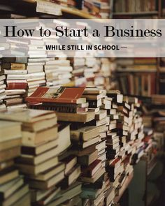 How to Start a Business While Still in School