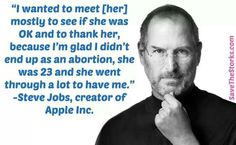 Steve Jobs on his birth mother choosing life.