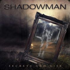 Check out some Songs and Videos here: SHADOWMAN – Secrets And Lies - New released Album out now.
