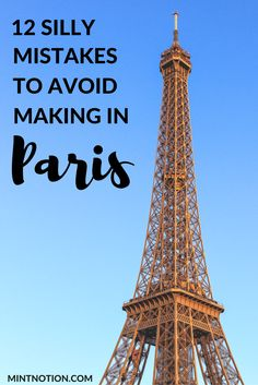 Avoid making these tourist mistakes when visiting Paris. Great tips for first-time visitors!