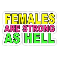 Females are Strong as Hell! | Sticker