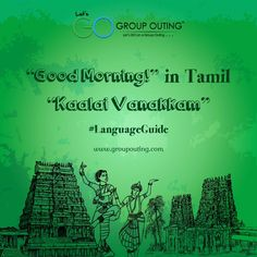 """Good Morning!"" in Tamil #GroupOuting #GoGroupOuting"