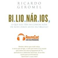 Bilionários de Ricardo Geromel. Assine em www.resumocast.com.br