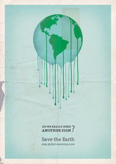 Do we really need another sign? Save the earth. Stop global warming now