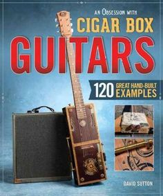 An Obsession With Cigar Box Guitars: 120 Great Hand-Built Examples (Paperback)