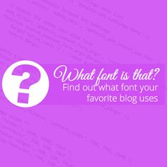 How to Figure Out What Font Another Blogger is Using