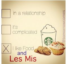 I like food and Les Mis.