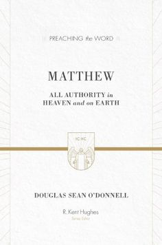 Matthew: All Authority in Heaven and on Earth (Preaching the Word) by Douglas Sean O'Donnell, http://www.amazon.com/dp/B00GO9AJXY/ref=cm_sw_r_pi_dp_.vK8sb07ZE1N9