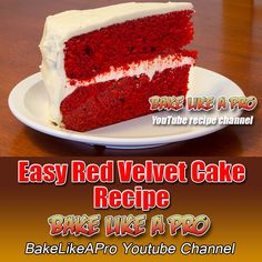 Easy Red Velvet Cake Recipe by BakeLikeAPro - click the BIG picture to start the step by step video recipe on my youtube channel !