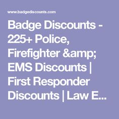 Badge Discounts - 225+ Police, Firefighter & EMS Discounts | First Responder Discounts | Law Enforcement Discounts