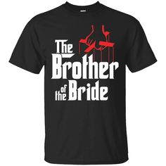 Variation #0 of Brother of the Bride Wedding Gift T-Shirt