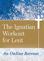 The Ignatian Workout for Lent is an online retreat with Tim Muldoon. Find weekly audio reflections accompanied by suggestions for prayer and action.