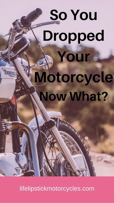 What to do if you drop your motorcycle, motorcycle tips
