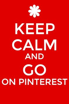 Pinterest! Keep Calm and #KeepCalm
