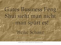 Gutes Business Feng Shui sieht man nicht - man spürt es! @Heike Schauz @apprico #fengshui #businessfengshui
