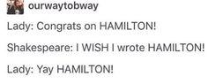 Twitter:  Lady: congrats on Hamlet Lin: I wish I wrote Hamlet Lady: YAY HAMLET!!!