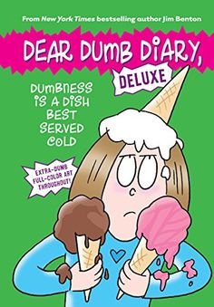Dumbness is a Dish Best Served Cold (Dear Dumb Diary: Del…