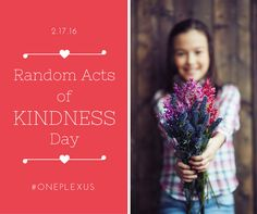 Plexus Today is Random Acts of Kindness Day...  Everything from writing a quick thank y... | Plexus  Today is Random Acts of Kindness Day...  Everything from writing a quick thank you note on a receipt, to paying for someone's meal who you don... http://plexusblog.com/today-is-random-acts-of-kindness-day-everything-from-writing-a-quick-thank-y-plexus/