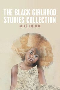 The Black Girlhood Studies Collection