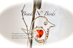"Beads N' BIrds New: Heart Felt Love Bird Suncatcher with clear glass beads & Wire Art. This beautiful bird is waiting to fly to your home and rest in your window or garden. $32.00 ""Giveaway"" to - http://workingmommyjournal.blogspot.ca There is a Copyright ©tm 2013 on ALL of our Bird Sun-Catchers"