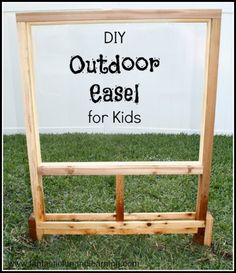 DIY Outdoor Easel for Kids                                                                                                                                                                                 More