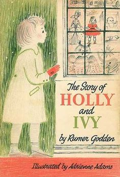 The Story of Holly and Ivy  by Rumer Godden, Adrienne Adams