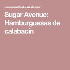 Sugar Avenue: Hamburguesas de calabacín
